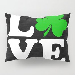 Love with Irish shamrock Pillow Sham