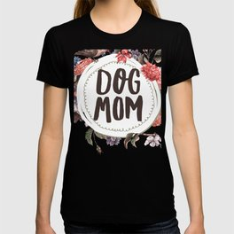 Dog Mom Flowers T-shirt