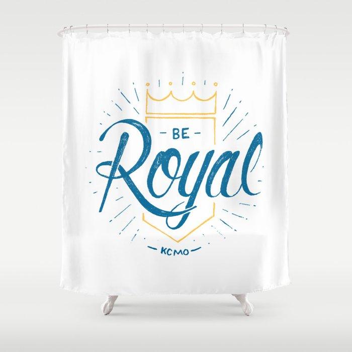 Be Royal Shower Curtain By Tmoneydesign
