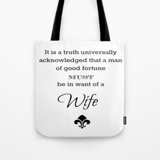 It is a truth universally acknowledged that a man of good fortune must me in want of a wife  Tote Bag