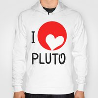 "nasa Hoodies featuring  ""I love Pluto"" fan art logo, inspired by heart-like relief on planet. Devoted to NASA mission by Andrii Turtsevych"