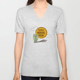 Not a Morning Person Unisex V-Neck