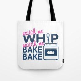 WATCH ME BAKE BAKE Tote Bag