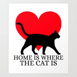 Home Is Where The Cat Is Black Cat With Heart Animal Lover Art Art Print