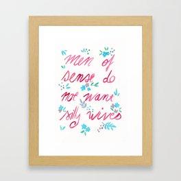 Men Of Sense Do Not Want Silly Wives Framed Art Print