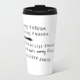 NOT ENOUGH Travel Mug