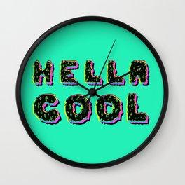 HELLA COOL Wall Clock