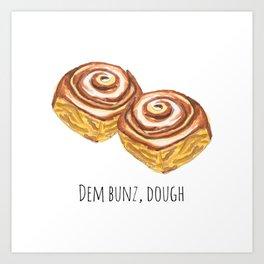 Dem bunz, dough Art Print