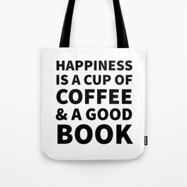 Happiness is a Cup of Coffee & a Good Book Tote Bag
