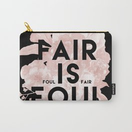 Fair is Foul Carry-All Pouch