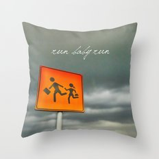 Run baby run!!! Throw Pillow