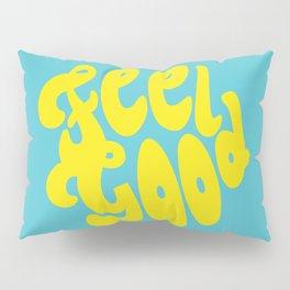 Feel Good Pillow Sham
