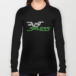 Bust Stress Workout Gym Long Sleeve T-shirt