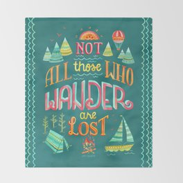 Not All Those Who Wander ii Throw Blanket