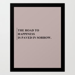 The road to happiness... Art Print