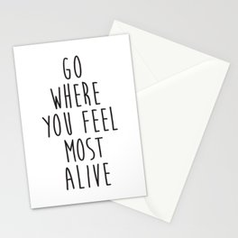 Go where you feel most alive Stationery Cards