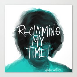 Reclaiming my time Canvas Print