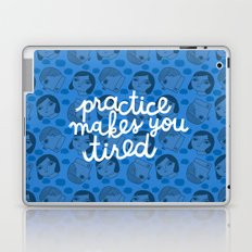 Practice Makes You Tired Laptop & iPad Skin