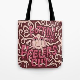 Putting the Feelers Out Tote Bag