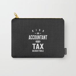 Kiss an Accountant. It's Tax Deductible Carry-All Pouch