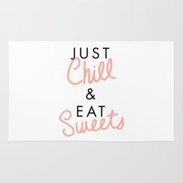 Just Chill & Eat Sweets Rug