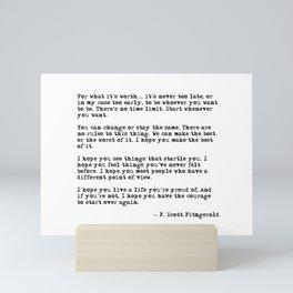 For what it's worth - F Scott Fitzgerald quote Mini Art Print