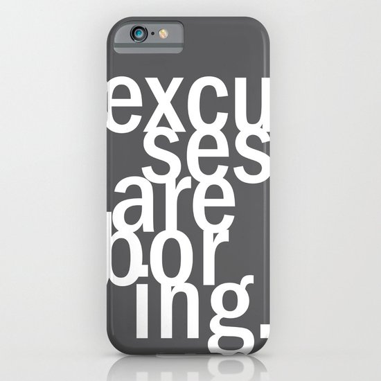 excuses are boring. iPhone & iPod Case
