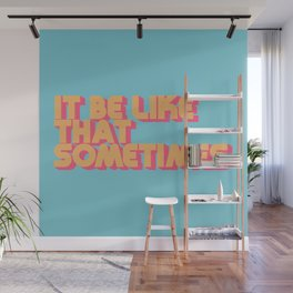 """It be like that sometimes"" Retro Blue Wall Mural"