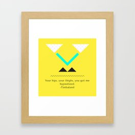 Your Hips, Your Thighs, You've Got Me Hpynotized Framed Art Print