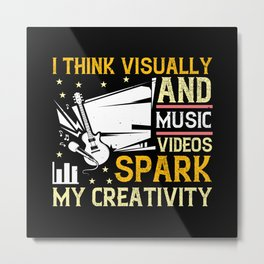 I Think Visually, And Music Videos Spark My Create Metal Print