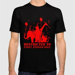 Restricted to party animals only T-shirt
