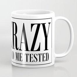 NOT CRAZY Coffee Mug