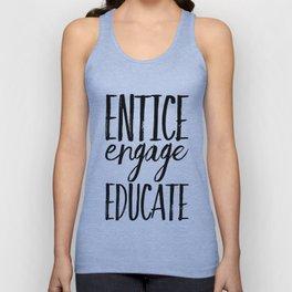 Entice Engage Educate Unisex Tank Top