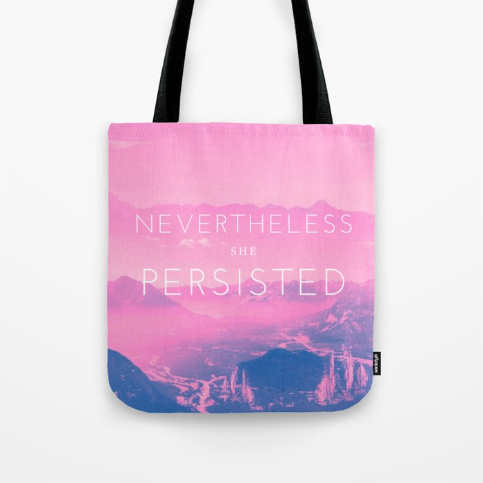 Nevertheless she persisted (pink) Tote Bag