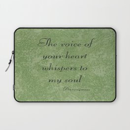 The Voice Of Your Heart Whispers To My Soul Laptop Sleeve