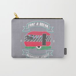 Take A Break Glamping Style! Carry-All Pouch