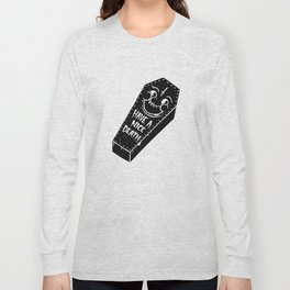 Have a nice death. Long Sleeve T-shirt