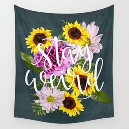 Stay Weird in Flowers // Hand Lettering Wall Tapestry