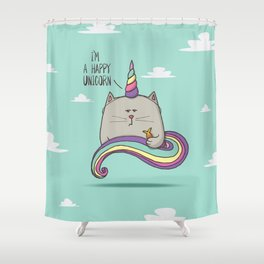 I'm happy unicorn cat Shower Curtain