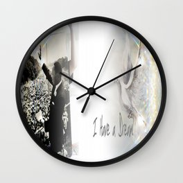 I have a dream Wall Clock