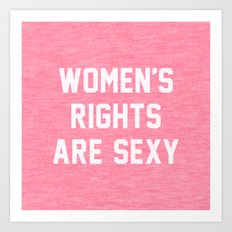 Women's rights are sexy Art Print