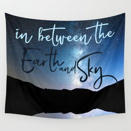 In Between the Earth and Sky Wall Tapestry