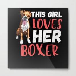 This Girl Loves Her Boxer Dog Metal Print