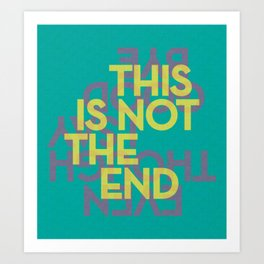 This is Not Goodbye Art Print