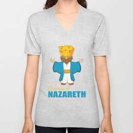 Cheeses Of Nazareth Christian And Cheese Lover Gift Unisex V-Neck