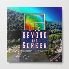 Live Beyond the Screen Metal Print