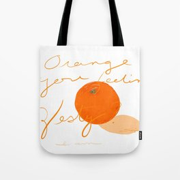 Orange you feeling zesty Tote Bag