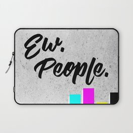 Ew. People. Typography Poster Laptop Sleeve