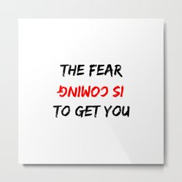 The Fear Is Coming To Get You Mirrored Halloween Design Metal Print