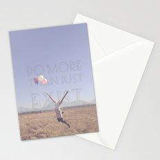 DO MORE THAN JUST EXIST Stationery Cards